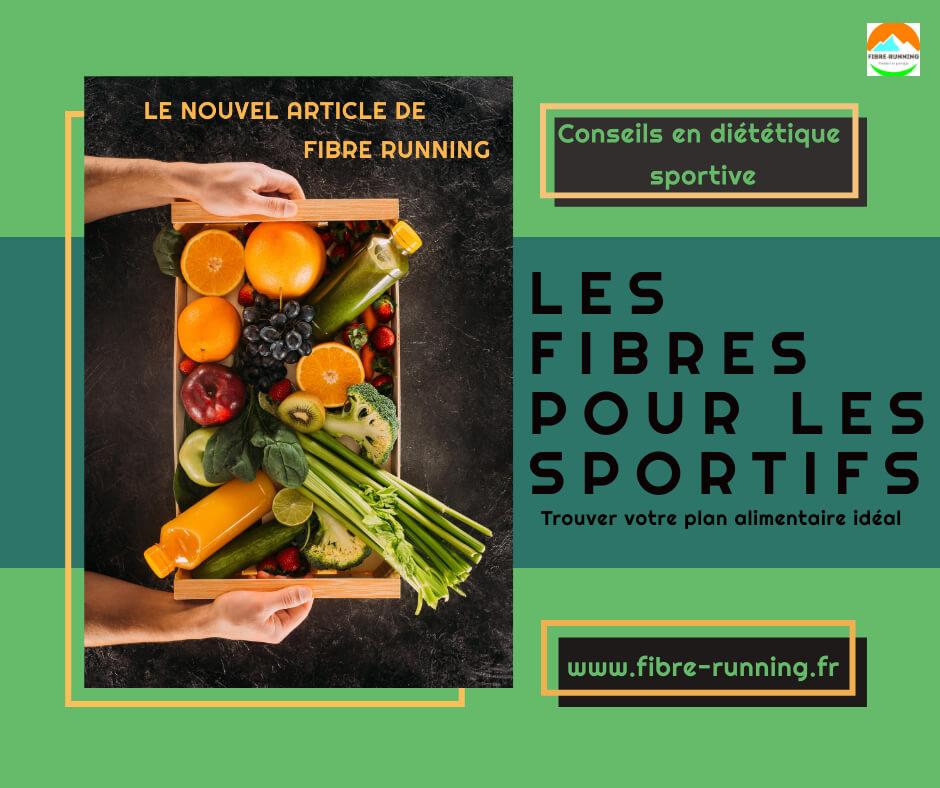 les fibres pour les sportifs avec le blog fibre running, des astuces diététique et bien etre